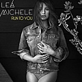 Lea Michele - Run To You.jpg