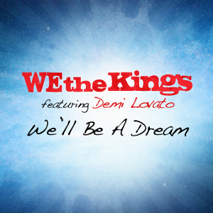 We The Kings - We'll Be A Dream ft. Demi Lovato.jpg