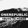 OneRepublic - Truth To Power.jpg