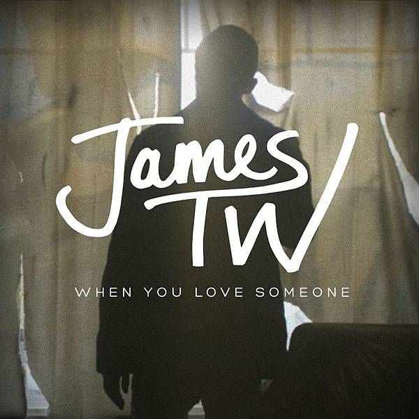 James TW - When You Love Someone.jpg