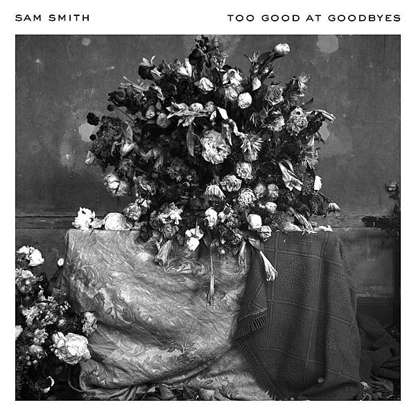 Sam Smith - Too Good At Goodbyes.jpg