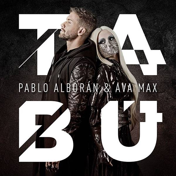 Pablo alborán %26; Ava Max - Tabú.jpg