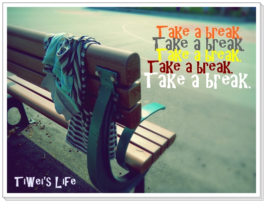 Take a break..JPG