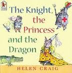 The Knight, the Princess and the Dragon (by Helen Craig)