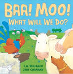 Baa! Moo! What Will We Do