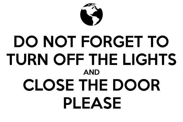 turn-off-the-lights-and-close-the-door-please.png
