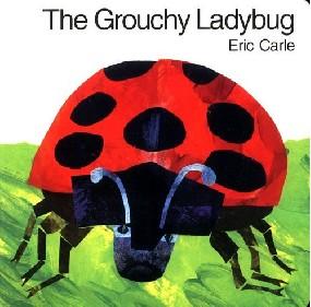 The Grouchy Ladybug (Eric Carle)