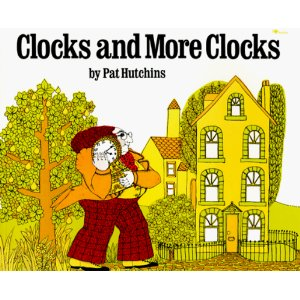 Clocks and More Clocks (Pat Hutchins)