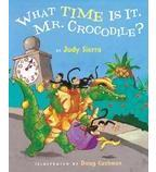 What Time Is It, Mr. Crocodile? (Judy Sierra, Doug Cushman)