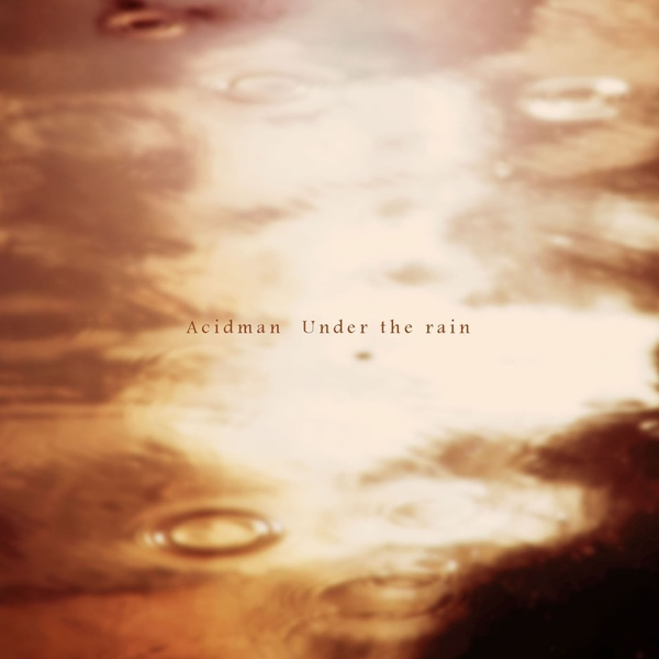ACIDMAN「Under the rain」.JPG