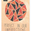 perfect in our imperfections1.jpg