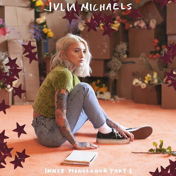 Julia Michaels - Inner Monologue Part I.jpg