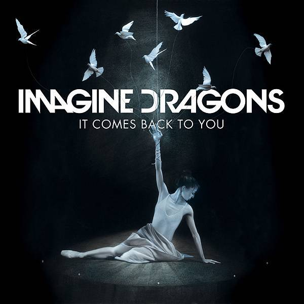 Imagine Dragons-It Come Back To You