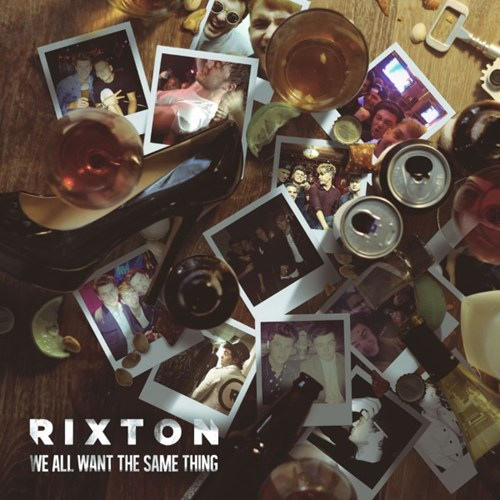 Rixton-We All Want The Same Thing