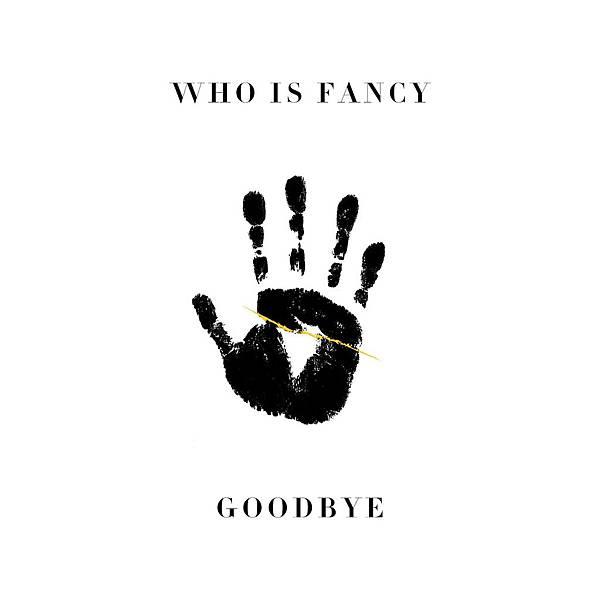 Who is Fancy-Goodbye