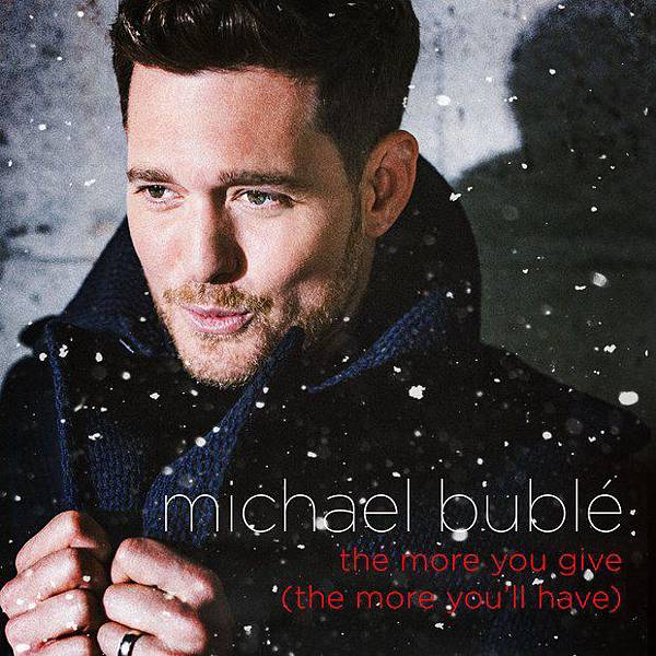 Michael Bublé - The More You Give
