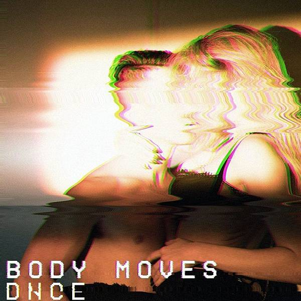 DNCE - Body Moves