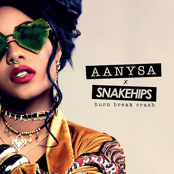 Aanysa-x-Snakehips-Burn-Break-Crash-2016-2480x2480
