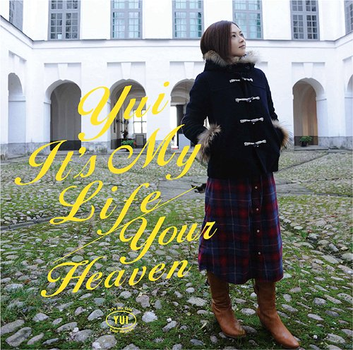 It's My Life / Your Heaven