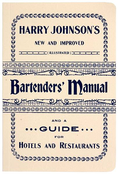 P.31-004 Harry Johnson's Bartenders Manual with a new introduction by Robert Hess