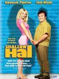 Shallow Hal.JPG