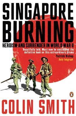 singapore-burning-heroism-and-surrender-in-world-war-ii