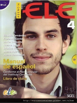 Agencia Ele 4 (中高級一~中高級五)/CEFR B1.2 使用教材  *搭配互動式電子白板教學