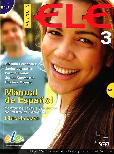 Agencia Ele 3 (中級一~中級五)/CEFR B1.1 使用教材  *搭配互動式電子白板教學
