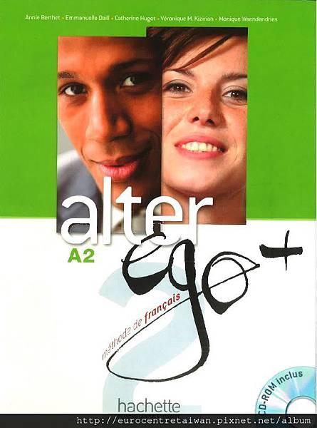 Alter Ego 2+ (中級一~中級九) 使用教材 *搭配互動式電子白板教學