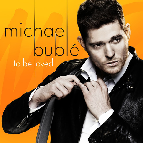 MICHAEL BUBLÉ/TO BE LOVED