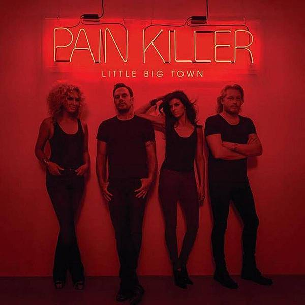 LITTLE BIG TOWN PAINKILLER