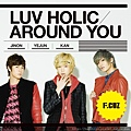Luv Holic Around You.jpg