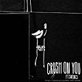 Crush On You.JPG