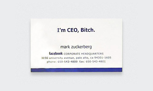 Mark Zuckerberg - I'm CEO, Bitch name card.