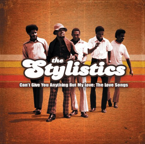 The Stylistics-Can't Give You Anything But My Love