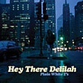 hey_there_delilah-1.jpg