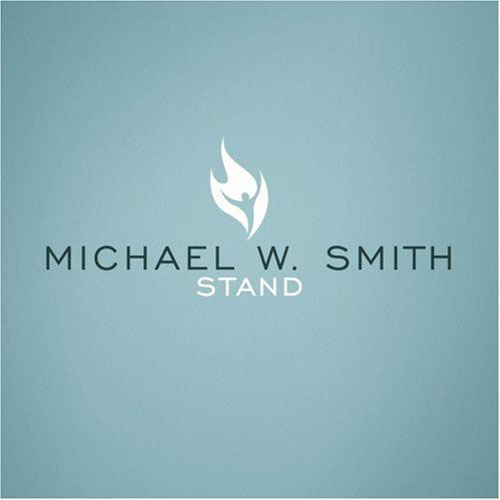 Michael W. Smith - Stand.jpg