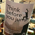THINK BEFORE YOU JUMP