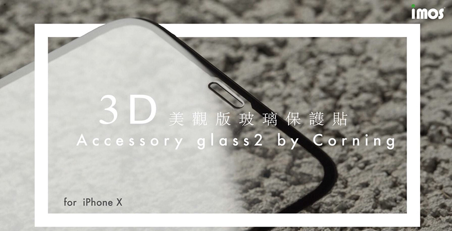 imos iPhone XS Max / XS / XR / X 3D 全覆蓋滿版 玻璃貼 Accessory glass 2 by Corning