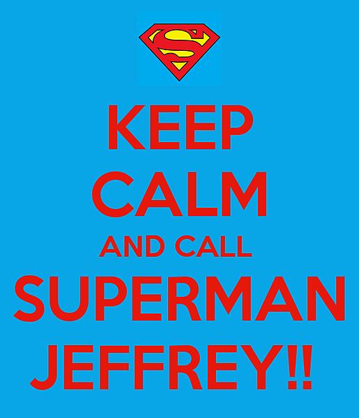 keep-calm-and-call-superman-jeffrey