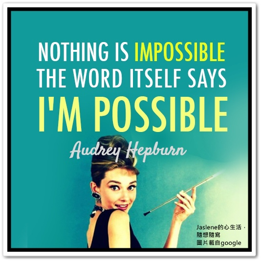 nothing is impossible the word itself says i