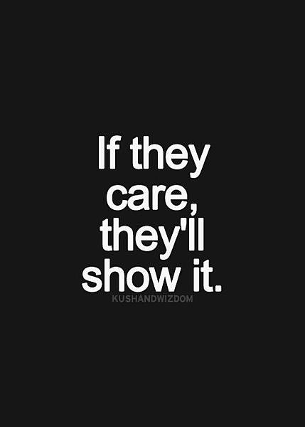 if they care, they ll show t