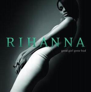 Rihana-Good Girl Gone Bad