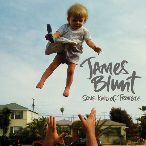 James Blunt / Some Kind of Trouble
