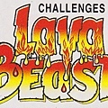Challenges Lava Beast