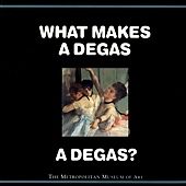WHAT MAKES A DEGAS - COVER