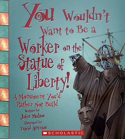 YOU WOULDN'T WANT TO BE A WORKER ON THE STATUE OF LIBERTY - COVER