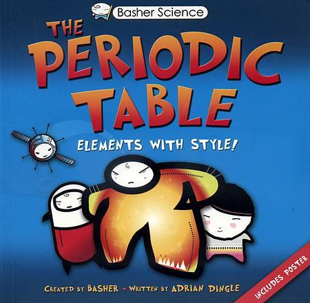 BASHER SCIENCE - PERIODIC TABLE (ELEMENTS WITH STYLE!).jpg