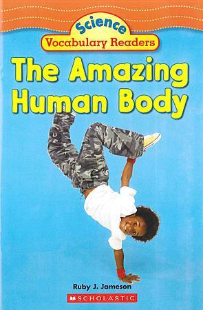 SCHOLASTIC - SCIENCE VOCABULARY READERS - THE AMAZING HUMAN BODY.jpg