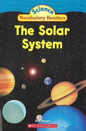 SCHOLASTIC - SCIENCE VOCABULARY READERS - THE SOLAR SYSTEM.jpg